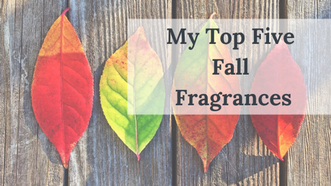 My Top Five Fall Fragrances