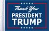 "FLG-TYPTRMP15  Thank You President Trump 10""x15"" flag"