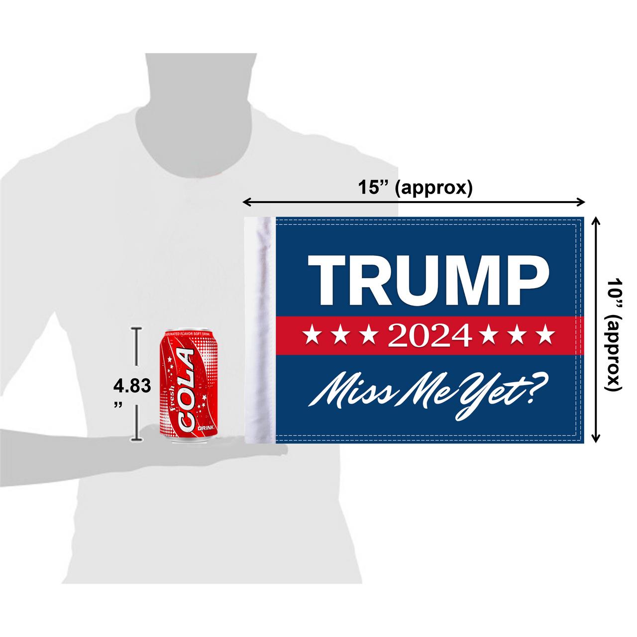 """10""""x15"""" Trump 2024 Miss Me Yet? flag (size comparison view)"""