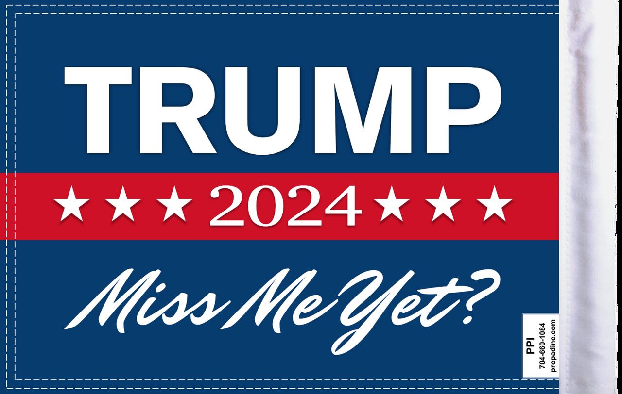 "FLG-TRMPMMY15  Trump 2024 ""Miss Me Yet?"" flag 10x15 (BACK)"