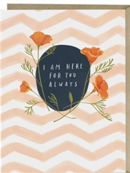 I Am Here For You Always Empathy Card