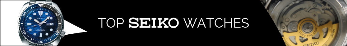 Top Seiko Watches 2019