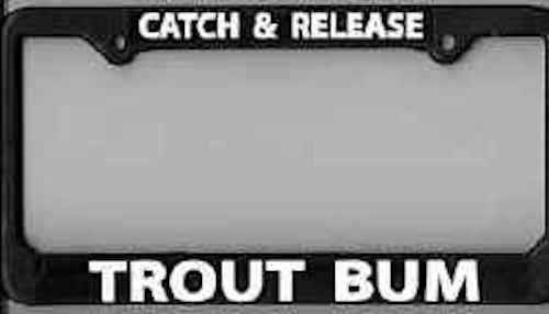 """License Plate Frame Fly Fishing """"Trout Bum"""" - Fishing, Fly Fishing"""
