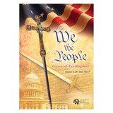 We The People: Citizens of Two Kingdoms - Bible Study on DVD with Discussion Guide