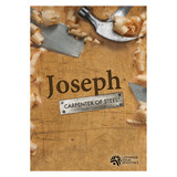 Joseph: Carpenter of Steel - Bible Study on DVD with Discussion Guide