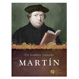 Un hombre llamado MARTÍN: (A Man Named Martin) Bible study