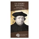 Un tesoro revelado: Martín Lutero y los sucesos de la Reforma (A Treasure Revealed)