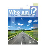 Who Am I ? What Am I Doing Here ? - Discussion Guide