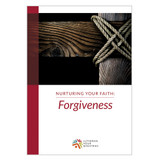 Nurturing Your Faith: Forgiveness (Discussion Guide)