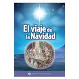 El viaje de la Navidad (The Christmas Journey) (Pack of 25)