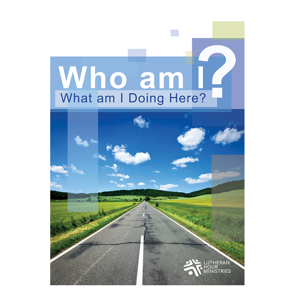 Who Am I ?  What Am I Doing Here ?  - Bible Study on DVD with Discussion Guide