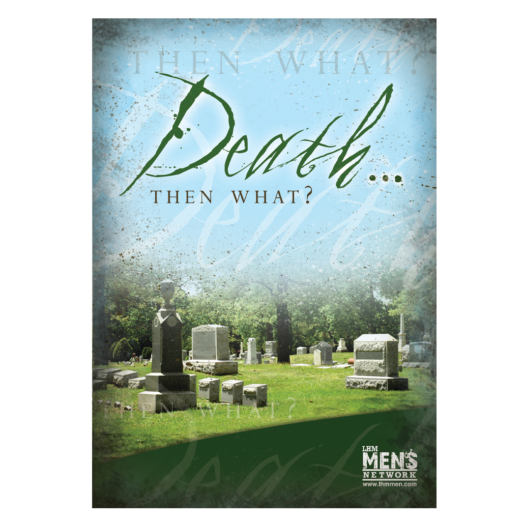 Death... Then What ? - Bible Study on DVD with Discussion Guide