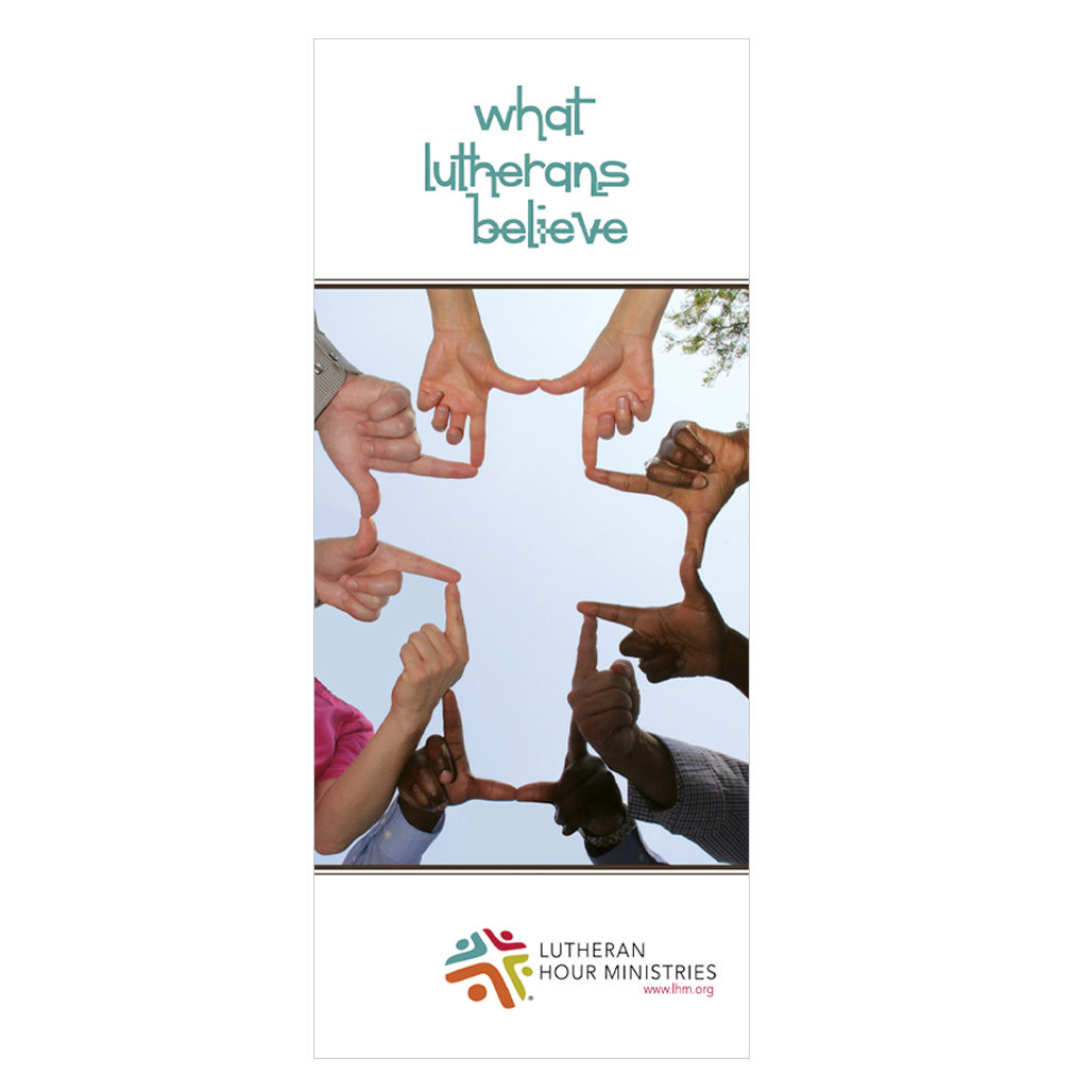 What Lutherans Believe (Pack of 50)