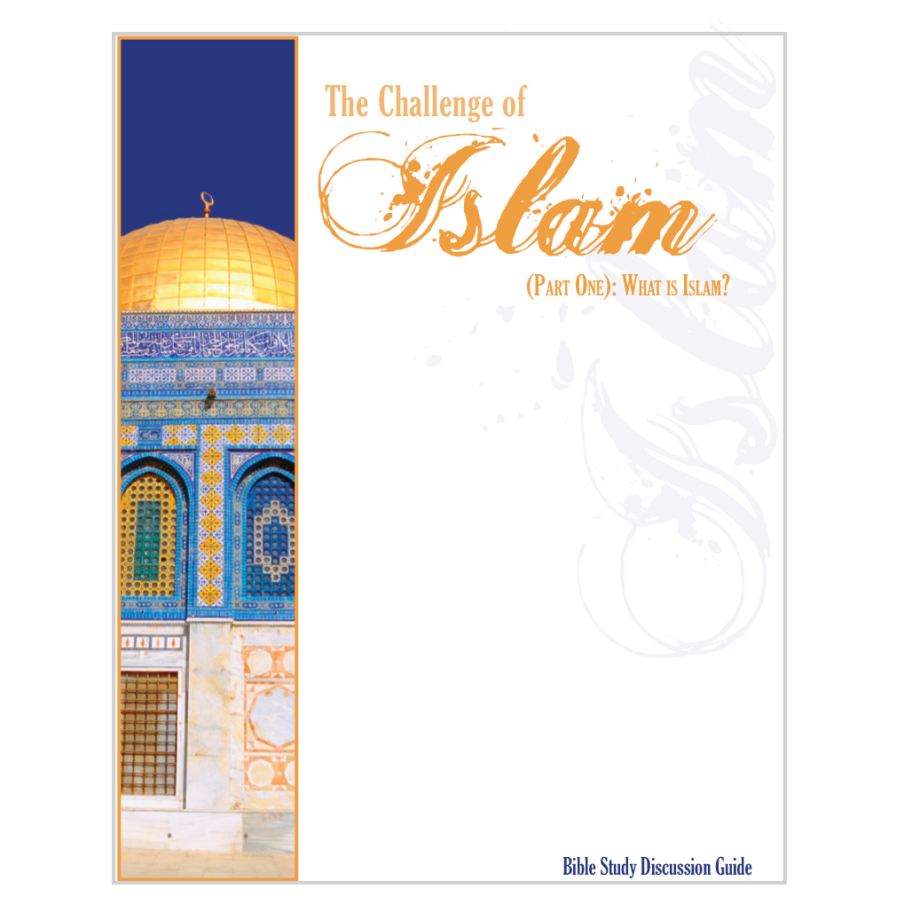 Challenge Of Islam - Part 1: What Is Islam? - Discussion Guide