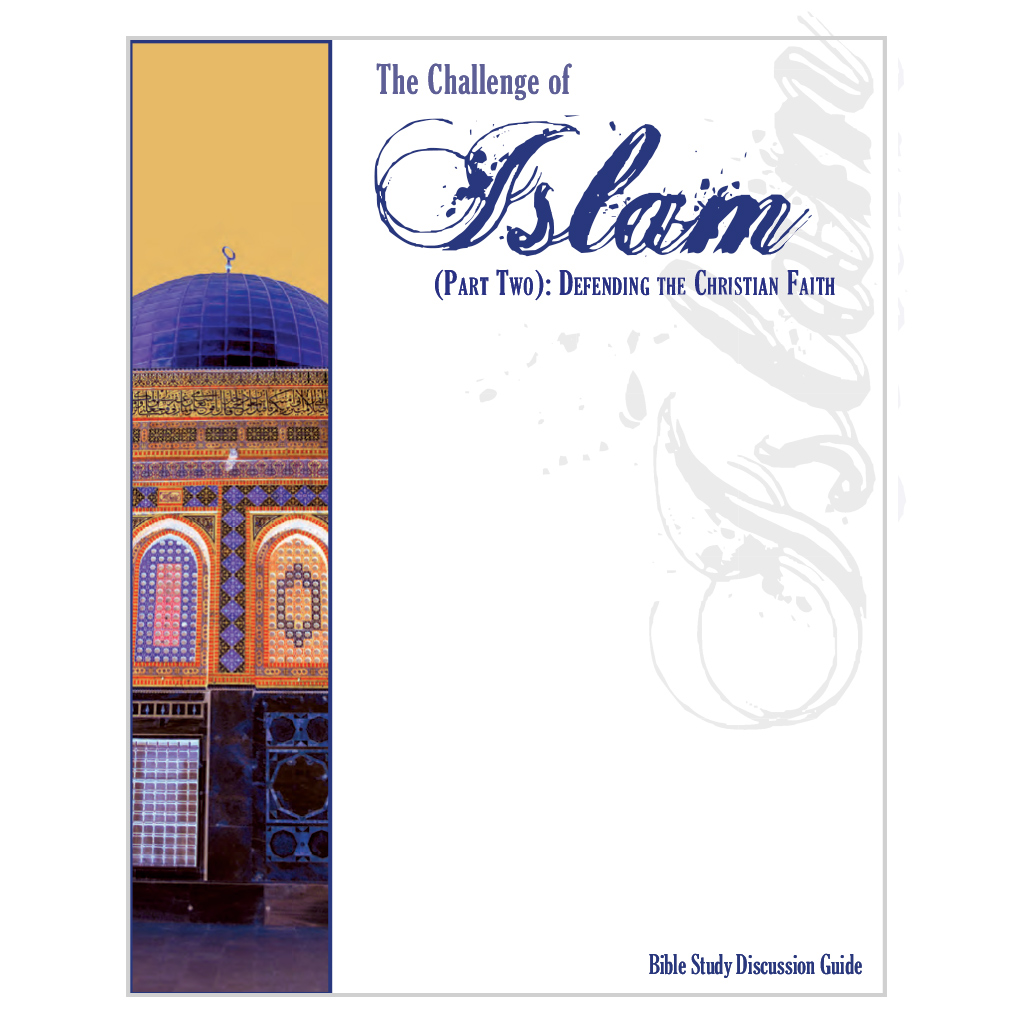 Challenge Of Islam - Part 2: Defending The Christian Faith - Discussion Guide