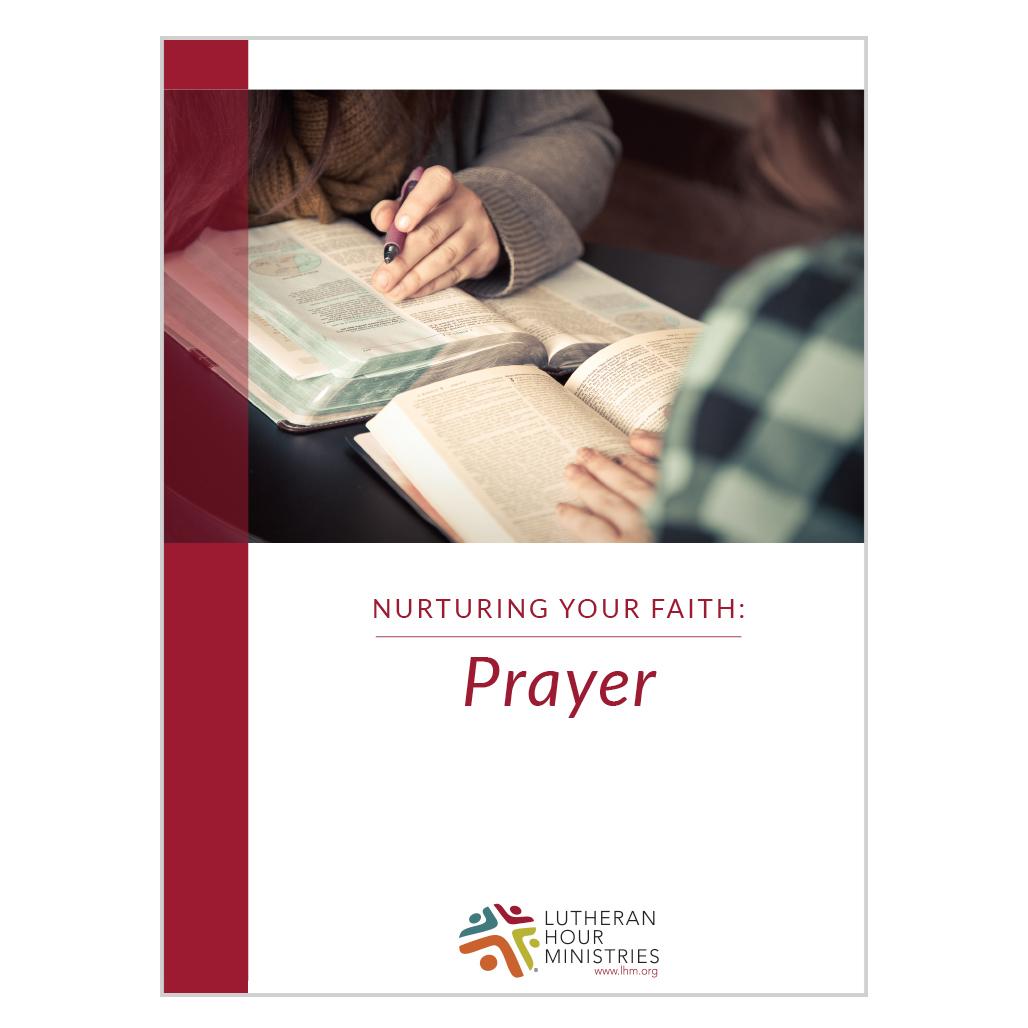 Prayer (Nurturing Your Faith) - Discussion Guide
