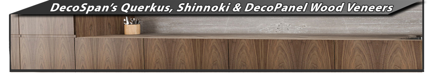 DecoSpan Querkus, Shinnoki & Decopanel Wood Veneers