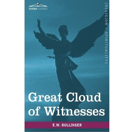 Great Cloud of Witnesses: A Series of Papers on Hebrews XI