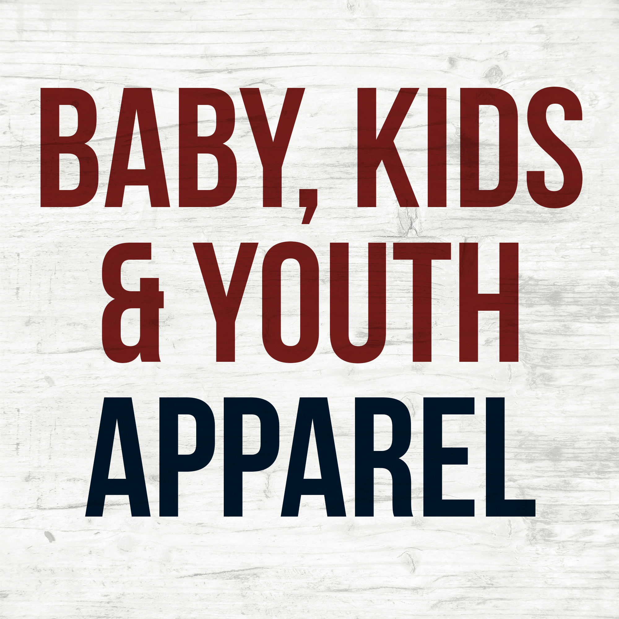 Baby - Kids - Youth