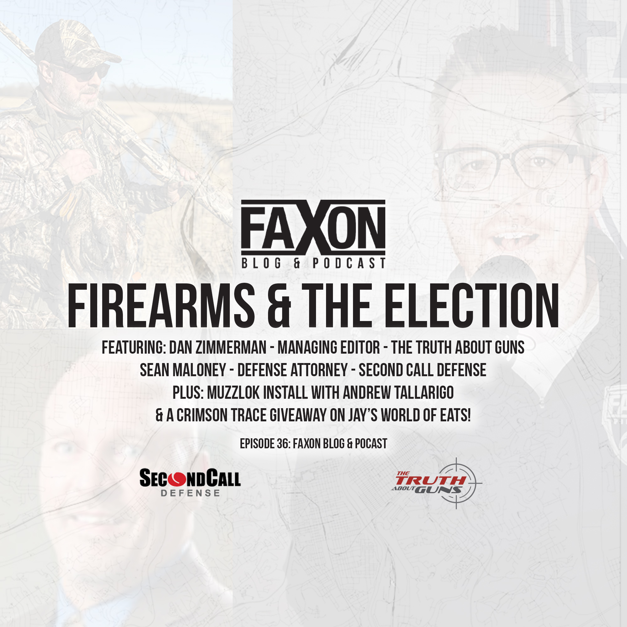 Firearms & The Election | Episode 36: Faxon Blog & Podcast
