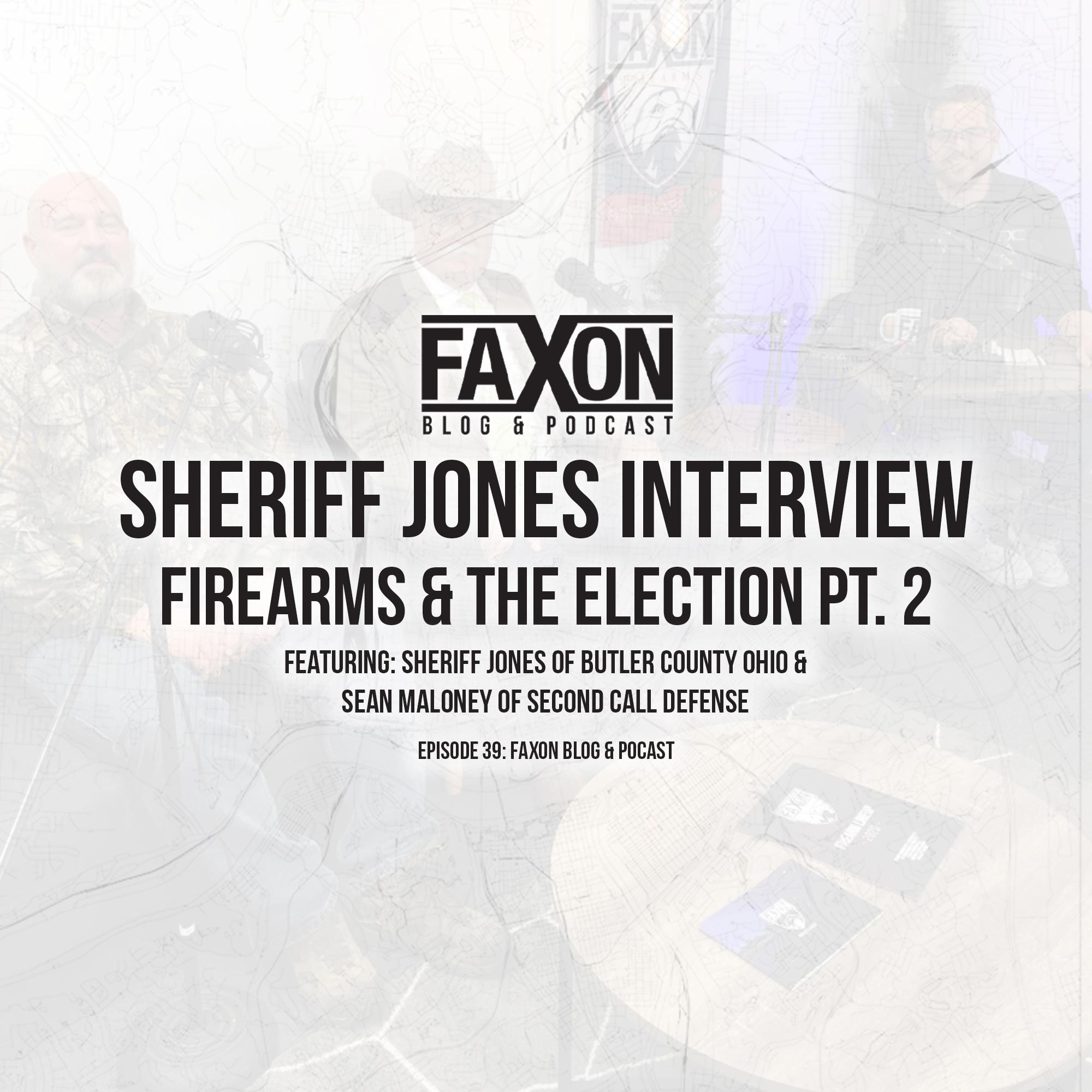 Sheriff Jones Interview | Episode 39: Faxon Blog & Podcast