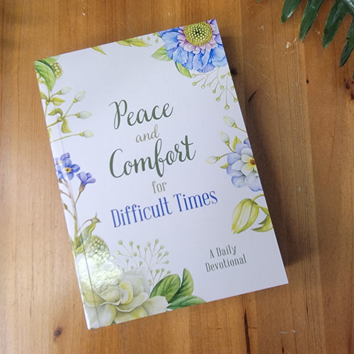 Peace and Comfort for Difficult Times
