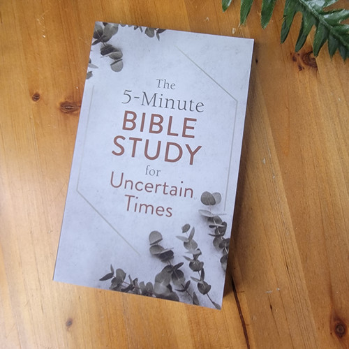 The 5 Minute Bible Study for Uncertain Times