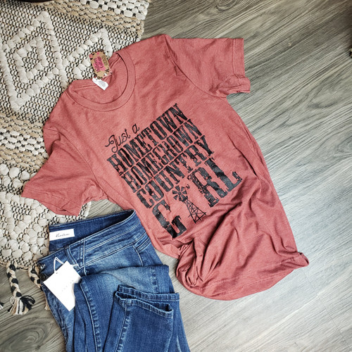 Just a Hometown Homegrown Country Girl Tee