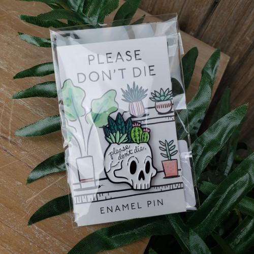 Please don't die Pin