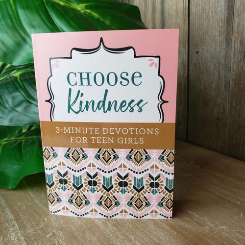 Choose Kindness 3-Min. Devotions for Teen Girls