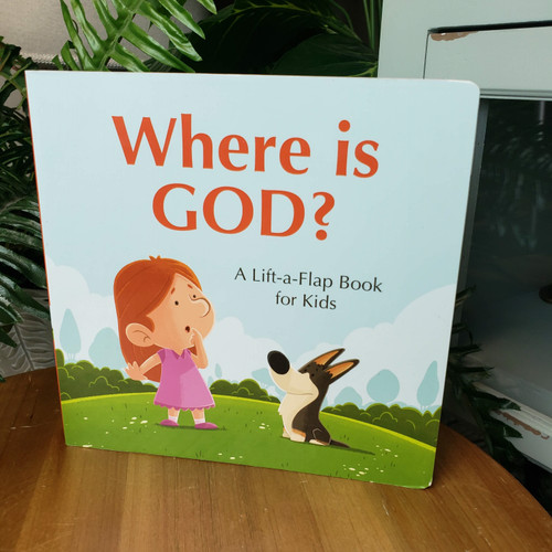 Where is God A Lift-a-Flap Book for Kids