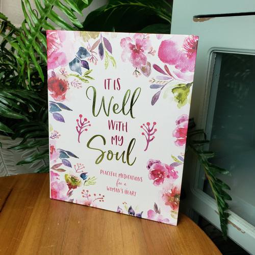 It Is Well with My Soul Peaceful Meditations for a Women's Heart