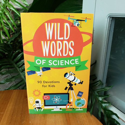 Wild Words of Science 90 Devotions for Kids