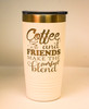 20 oz White Polar Camel Engraved with Coffee and Friends Quote