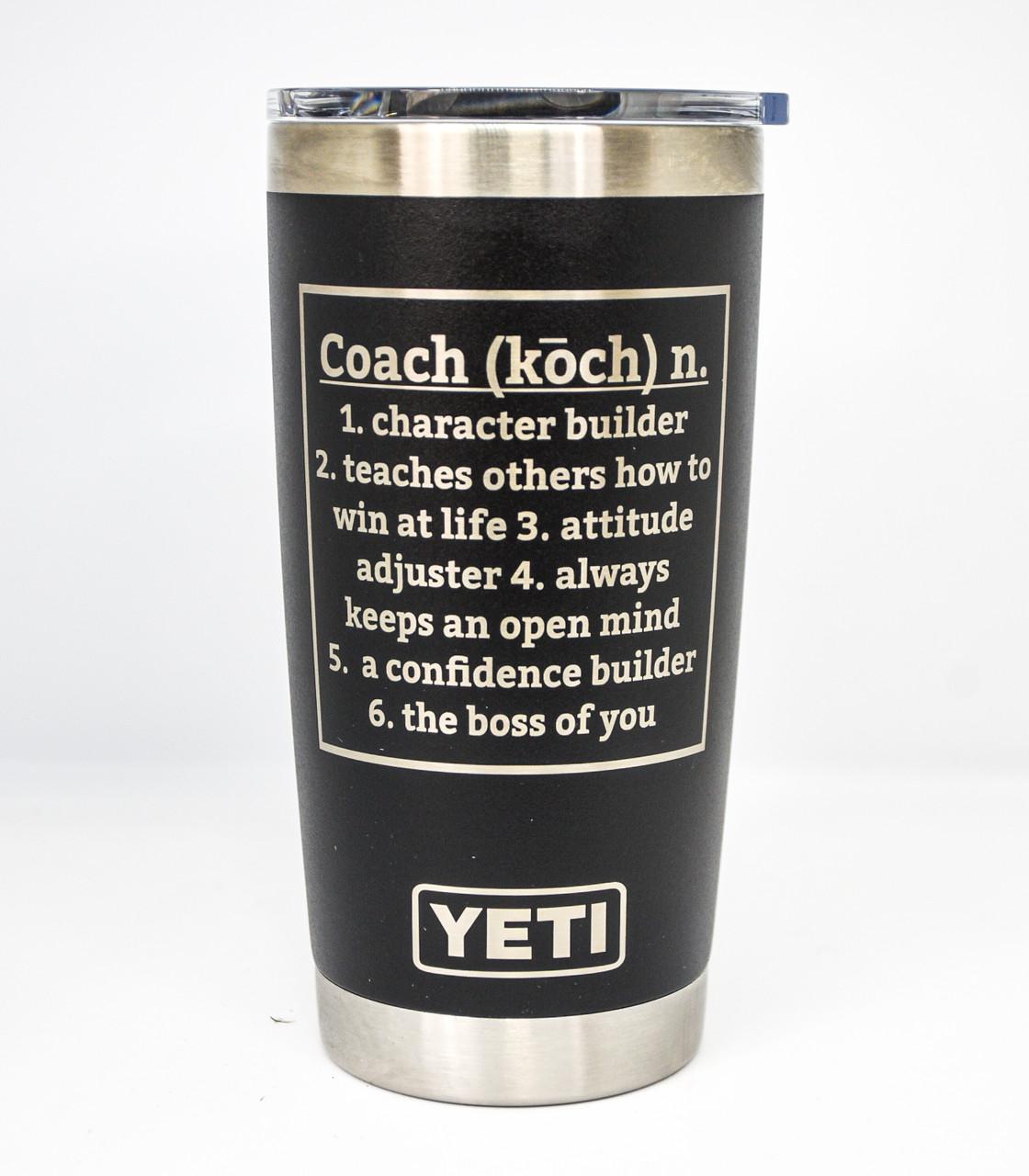 A coach definition engraved on a 20 oz Yeti Rambler