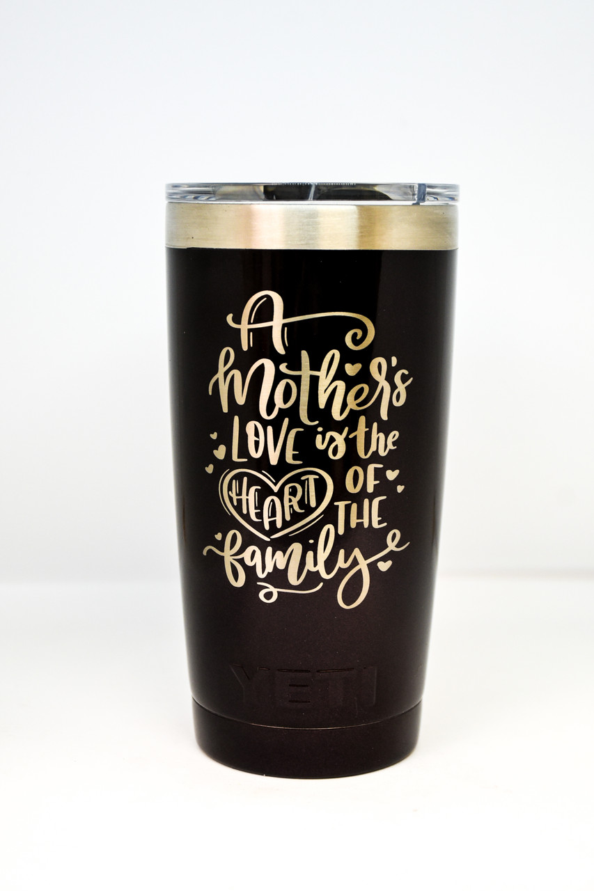 20 oz Mothers Love Yeti Tumbler