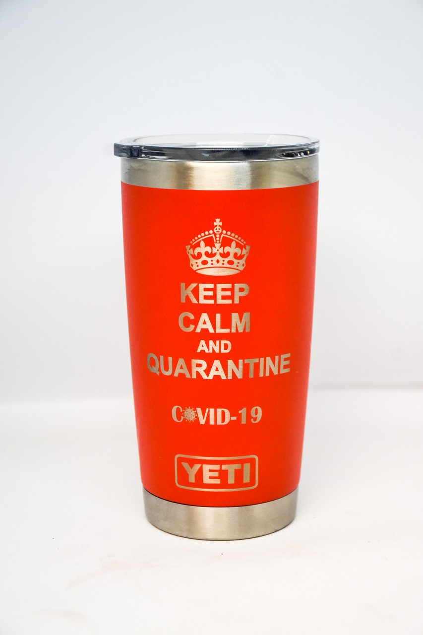 Keep Calm and Quarantine 20 oz Yeti