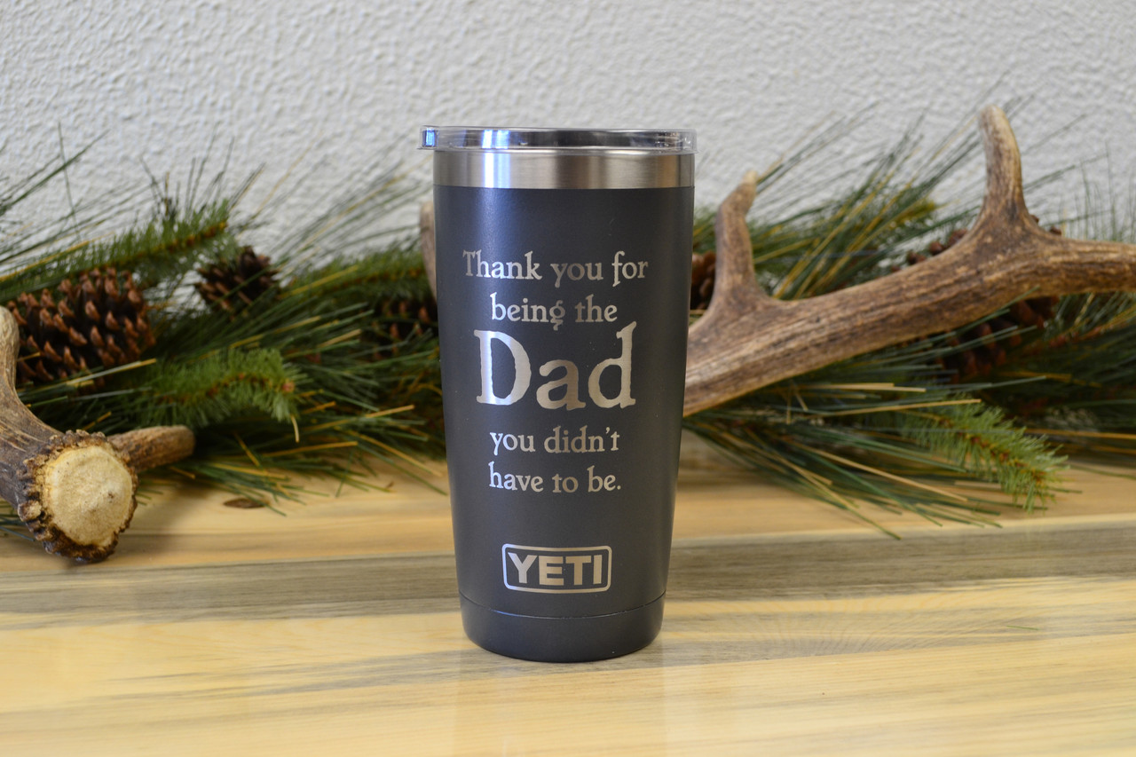 20 oz  Yeti Thank You Dad