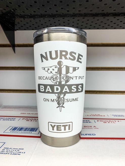 20 oz White Badass Nurse Yeti Rambler
