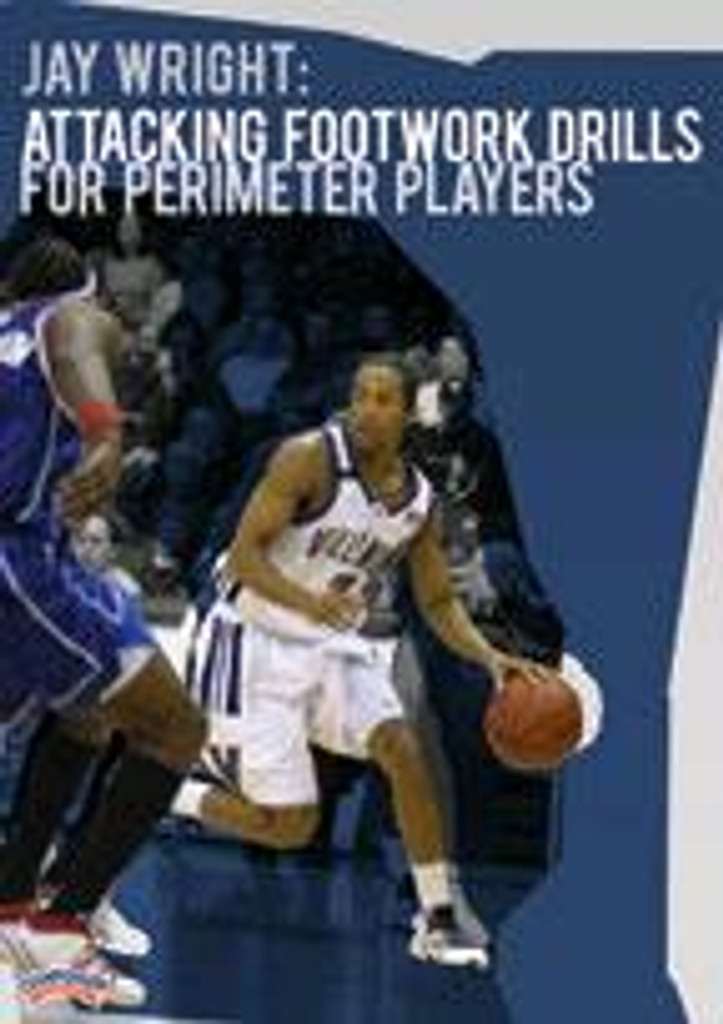Jay Wright: Attacking Footwork Drills for Perimeter Players