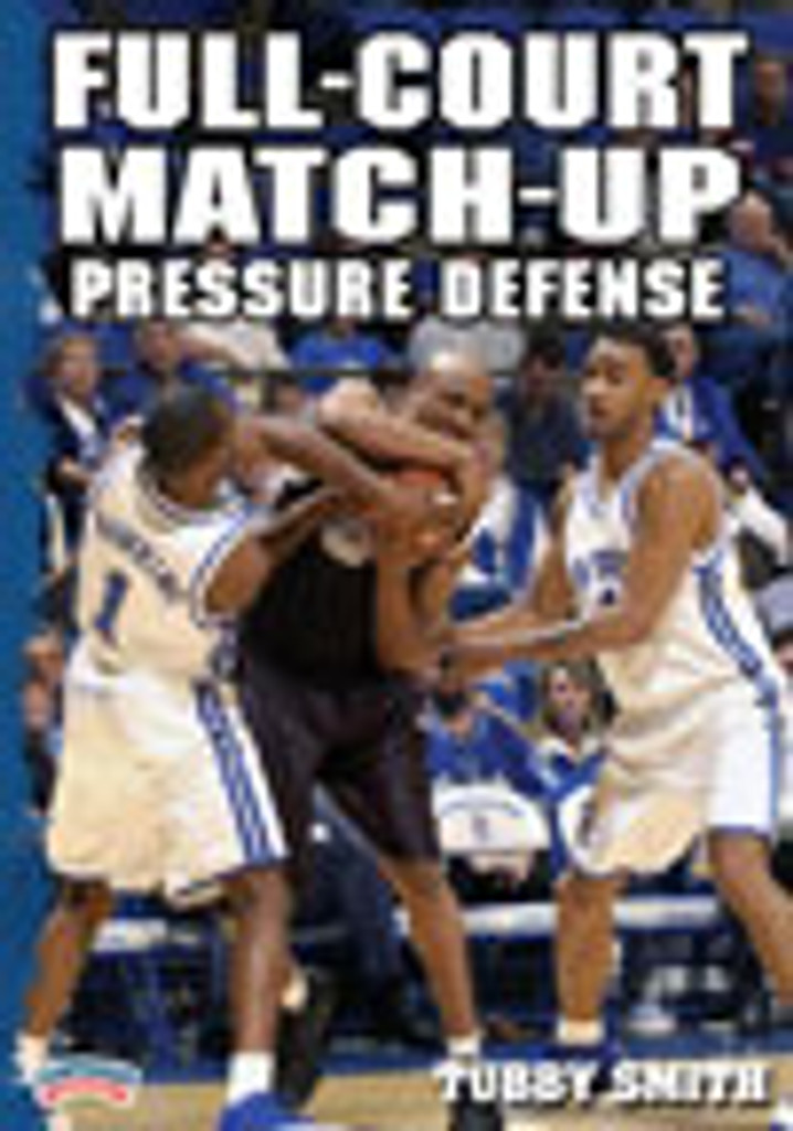 Full-Court Match-Up Pressure Defense: Tubby Smith