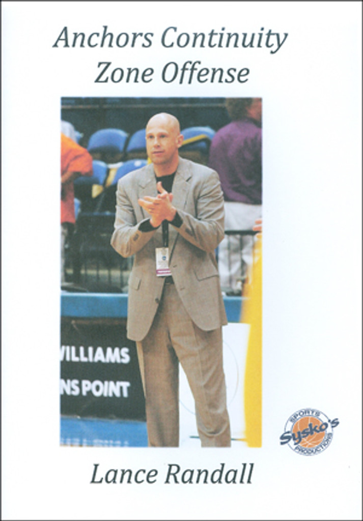 Anchors Continuity Zone Offense: Lance Randall