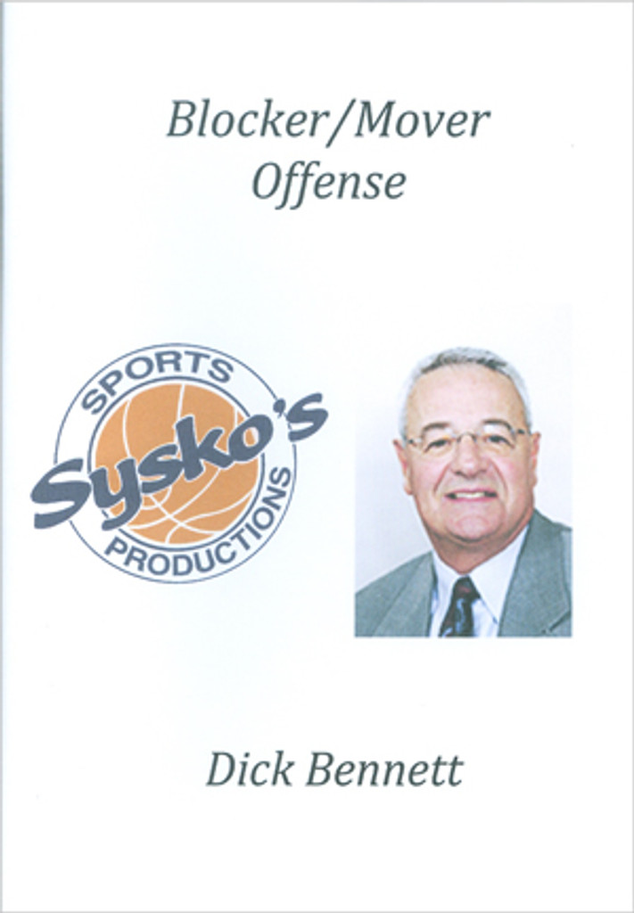 Blocker/Mover Offense: Dick Bennett