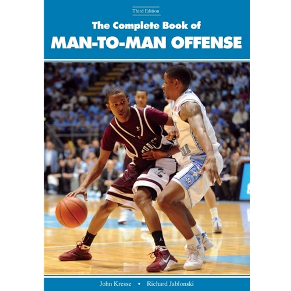 The Complete Book of Man-to-Man Offense (eBook): John Kresse & Richard Jablonski