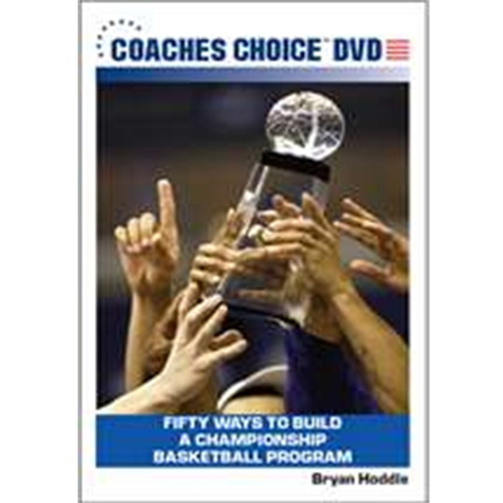 Fifty Ways to Build a Championship Basketball Program [Download]: Bryan Hoddle