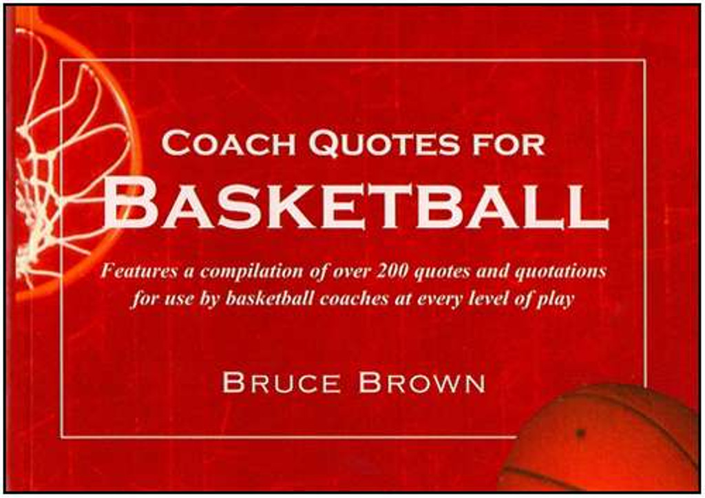 Coach Quotes for Basketball: Bruce Brown