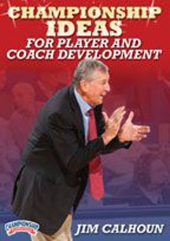 Championship Ideas for Player and Coach Development: Jim Calhoun