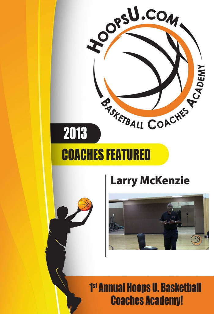 Larry McKenzie's Building a Championship Program from the 2013 Hoops U. Basketball Coaches Academy