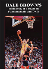 Dale Brown's Handbook of Basketball Fundamentals and Drills