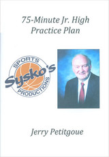 75 Minute Junior High Practice Plan: Jerry Petitgoue